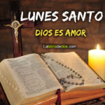 Lunes Santo: Dios es amor