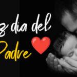 Frases lindas para el Dia del padre 2021